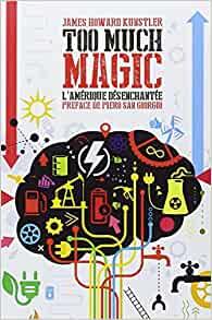 Too much magic : L'Amérique désenchantée